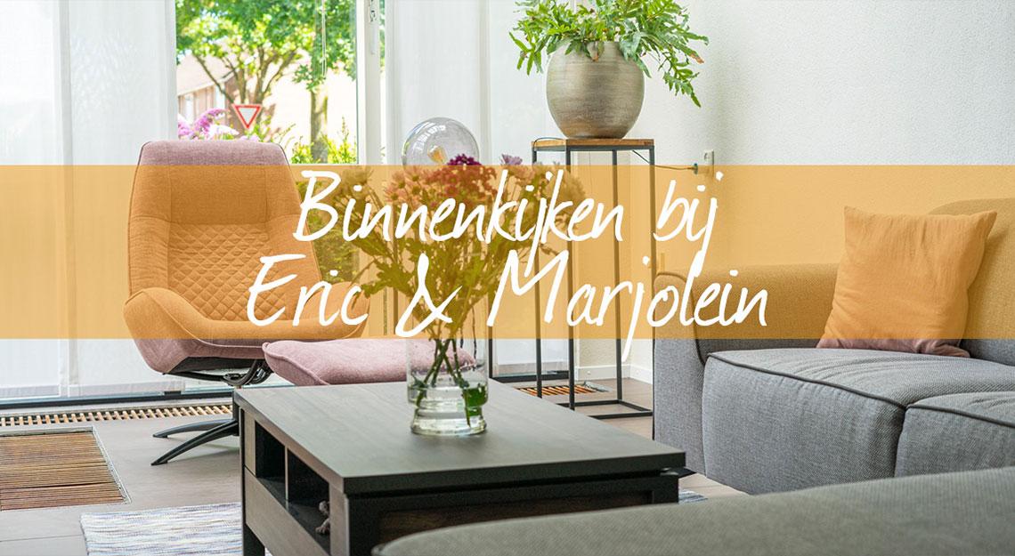 Binnenkijken bij Eric en Marjolein, bij Jansen Totaal Wonen.
